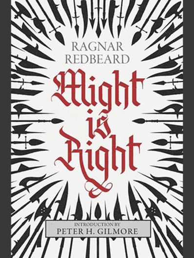 Might is Right: The Authoritative Edition