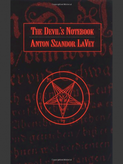 THE DEVIL'S NOTEBOOK by Anton Szandor LaVey